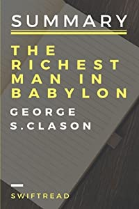 Summary: The Richest Man In Babylon by George S. Clason