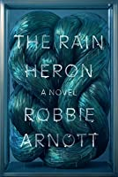 The Rain Heron: A Novel