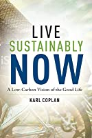 Live Sustainably Now: A Low-Carbon Vision of the Good Life