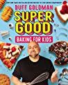 Super Good Baking for Kids