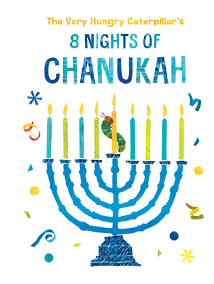 {Mini Swoon} The Very Hungry Caterpillar's 8 Nights of Chanukah by Eric Carle