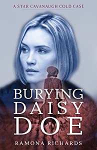 Burying Daisy Doe (Star Cavanaugh Cold Case #1)