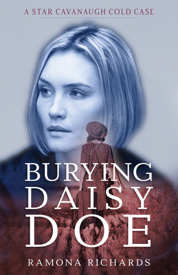 Burying Daisy Doe (Star Cavanaugh Cold Case #1)