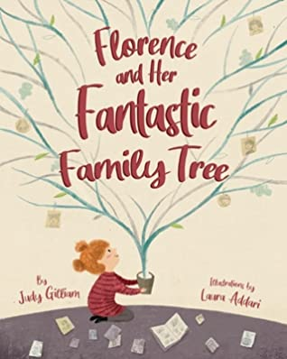 Florence and Her Fantastic Family Tree by Judy Gilliam
