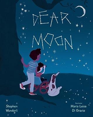 Dear Moon by Stephen  Wunderli