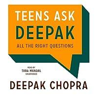 Teens Ask Deepak Lib/E: All the Right Questions