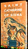 Saint Catherine of Siena: Mystic of Fire, Preacher of Freedom