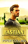Bastian: A Crown Prince Chronicle Novel