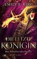Die letzte Königin - Das Schicksal des Feuers (The Hundredth Queen, #4)