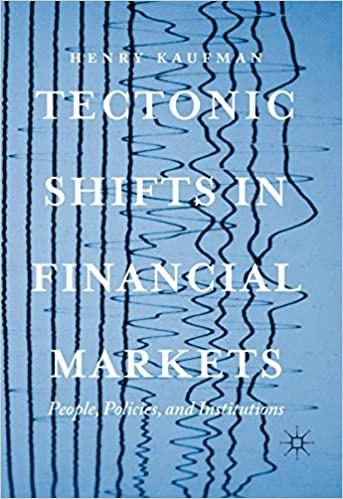 Tectonic Shifts in Financial Markets People, Policies, and Institutions