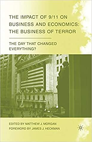 The Impact of 9/11 on Business and Economics: The Business of Terror
