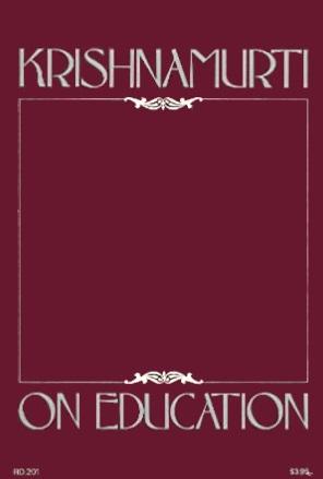 Jiddu Krishnamurti ON EDUCATION