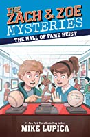 The Hall of Fame Heist (the Zach and Zoe Mysteries, #7)