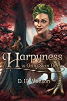Harpyness is Only Skin Deep (Tales of Arvia #1)