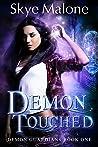 Demon Touched (Demon Guardians #1)
