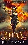 Phoenix (Prophecy Series, #1)