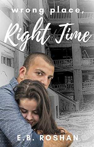 Wrong Place, Right Time by E.B. Roshan