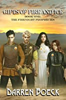 Gifts of Fire and Ice (The FireNight Prophecies #1)