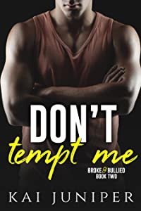 Don't Tempt Me (Broke & Bullied, #2)