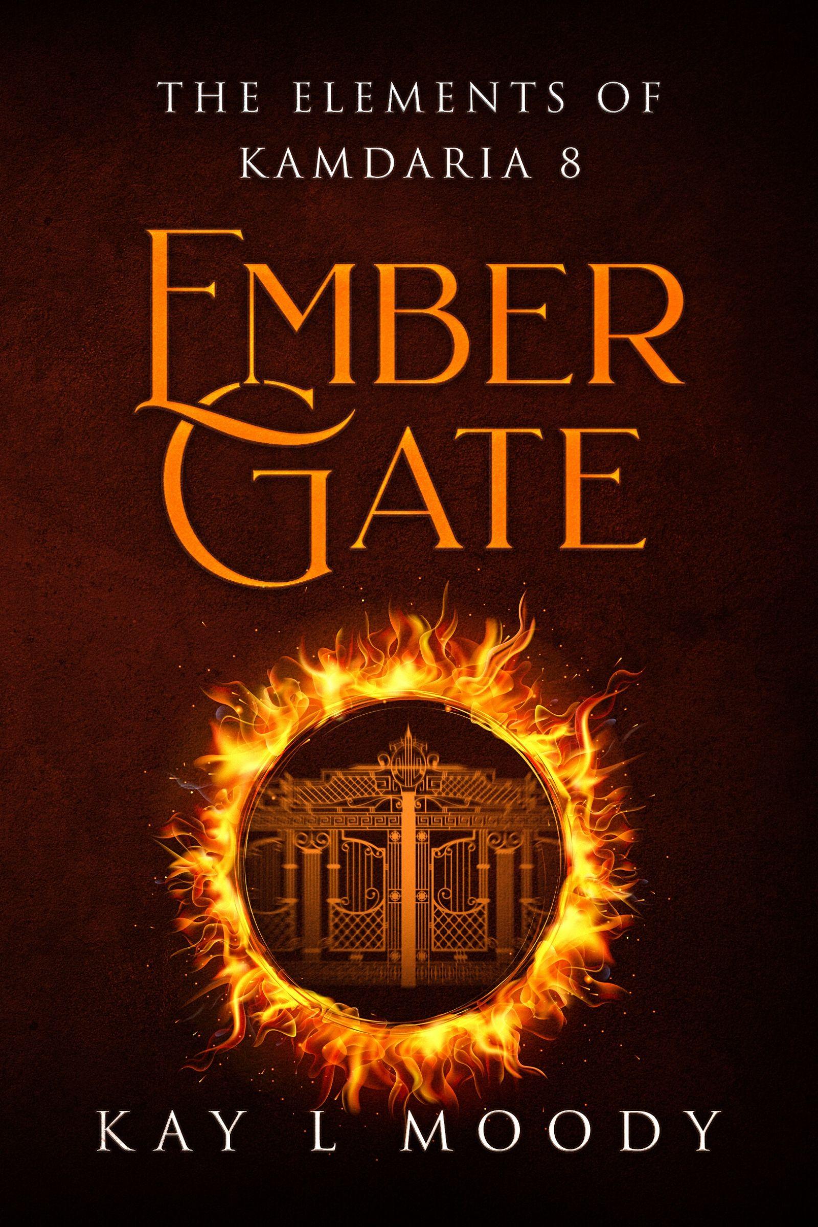 Ember Gate  - Kay L Moody