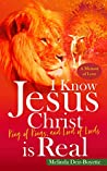 I Know Jesus Christ Is Real by Melinda T. Deir-Boyette
