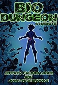 Bio Dungeon: Symbiote (The Body's Dungeon, #1)