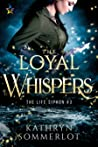 The Loyal Whispers (The Life Siphon #3)