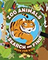 Zoo Animals: A Search and Find Book for Kids