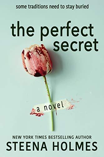 The Perfect Secret - Steena Holmes