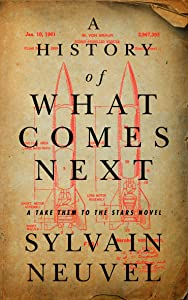 A History of What Comes Next (Take Them to the Stars, #1)