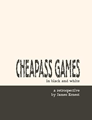 Cheapass Games in Black and White by James Ernest