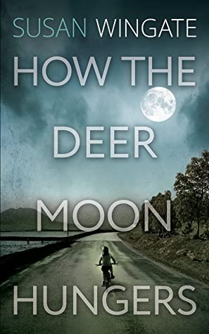 How the Deer Moon Hungers