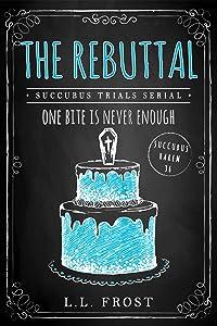 The Rebuttal: Succubus Trials Serial (Succubus Harem #36)