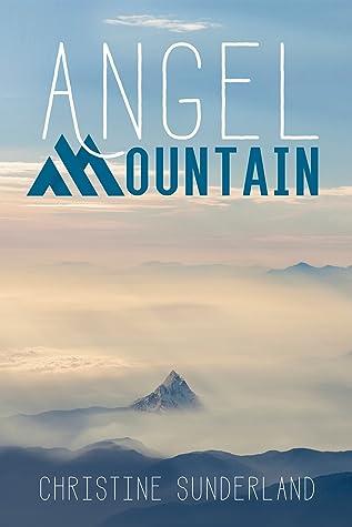 Angel Mountain by Christine Sunderland