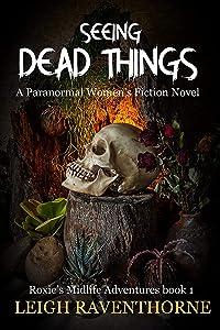 Seeing Dead Things (Roxie's Midlife Adventures, #1)