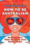 How to Be Australian