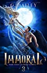 Immoral by G. Bailey