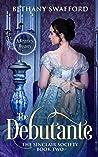 The Debutante (The Sinclair Society, #2)