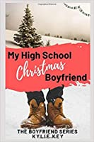 My High School Christmas Boyfriend (Boyfriend, #1)