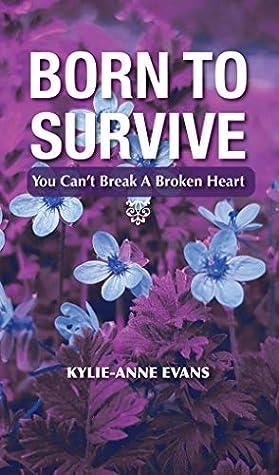 Born To Survive: You Can't Break A Broken Heart