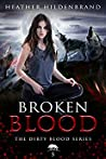 Broken Blood (Dirty Blood #5)