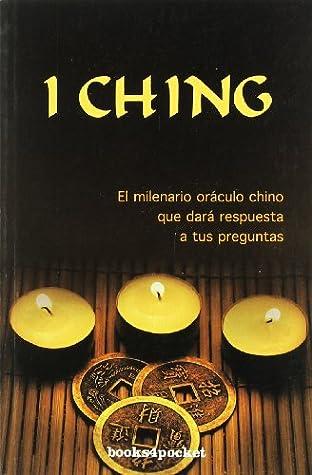 I Ching. El milenario oráculo chino que dará respuesta a tus preguntas.
