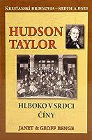 Hudson Taylor: Hlboko v srdci Číny