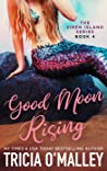 Good Moon Rising (The Siren Island Series, #4)
