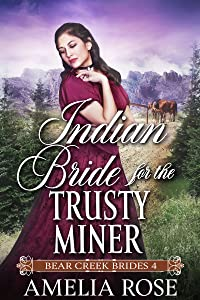 Indian Bride for the Trusty Miner