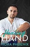 Healing Hand (Perfect Hands, #5)