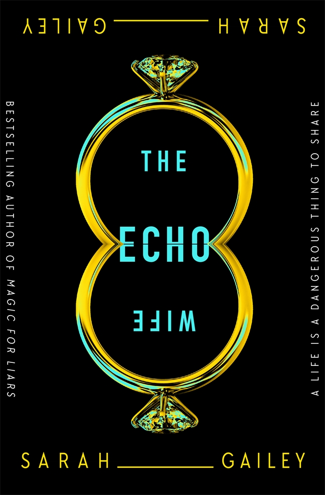 Cover of The Echo Wife by Sarah Gailey