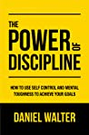 The Power of Discipline by Daniel Walter
