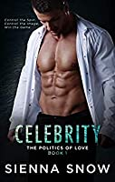 Celebrity (The Politics of Love, #1)
