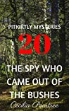 The Spy Who Came Out of the Bushes (Pitkirtly Mysteries #20)